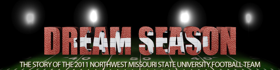 Dream Season: The story of the 2011 Northwest Missouri State University Football Team